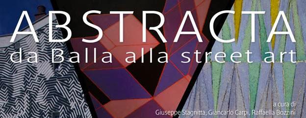 ABSTRACTA - Da Balla alla Street Art invito